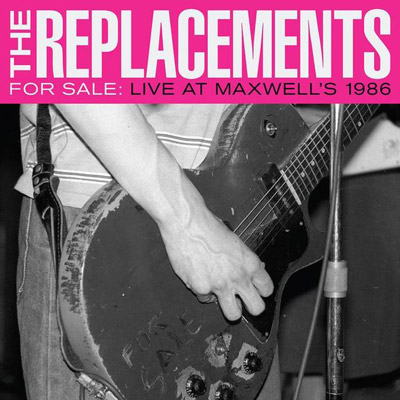 The Replacements For Sale Live At Maxwell S 1986 Cd